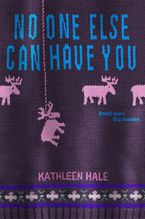 No One Else Can Have You Hardcover  by Kathleen Hale