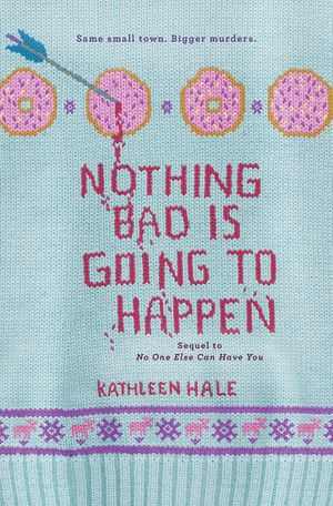 Nothing Bad Is Going to Happen book image