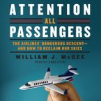 Attention All Passengers Downloadable audio file UBR by William J. McGee