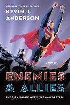 Enemies & Allies Paperback  by Kevin J. Anderson