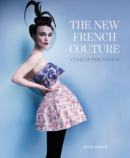 the new french couture elyssa dimant hardcover
