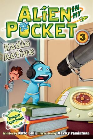 Alien in My Pocket #3: Radio Active Paperback  by Nate Ball