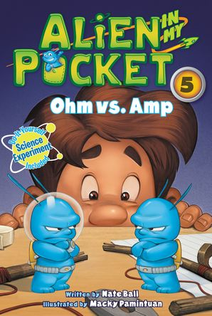 Alien in My Pocket #5: Ohm vs. Amp Paperback  by Nate Ball