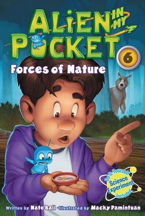 Alien in My Pocket #6: Forces of Nature Paperback  by Nate Ball