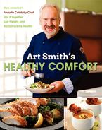 Art Smith's Healthy Comfort Hardcover  by Art Smith
