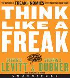 Think Like a Freak CD CD-Audio UBR by Steven D. Levitt