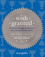 Wish Granted eBook  by Make-A-Wish® with Don Yaeger