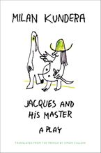 Jacques and His Master Paperback  by Milan Kundera