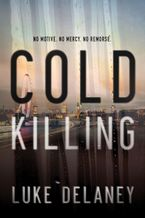 Cold Killing Paperback  by Luke Delaney