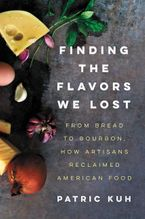 Finding the Flavors We Lost Hardcover  by Patric Kuh