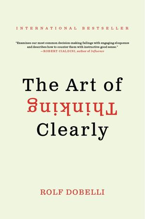 The Art of Thinking Clearly book image