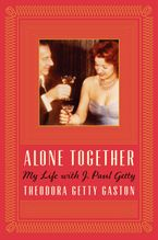 Alone Together Hardcover  by Theodora Getty Gaston