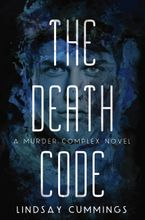 The Murder Complex #2: The Death Code Hardcover  by Lindsay Cummings