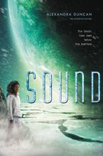 Sound Hardcover  by Alexandra Duncan
