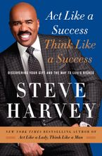 Act Like a Success, Think Like a Success Hardcover  by Steve Harvey