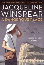 A Dangerous Place Hardcover  by Jacqueline Winspear