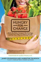 Hungry for Change Hardcover  by James Colquhoun