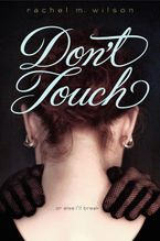 Don't Touch Hardcover  by Rachel M. Wilson