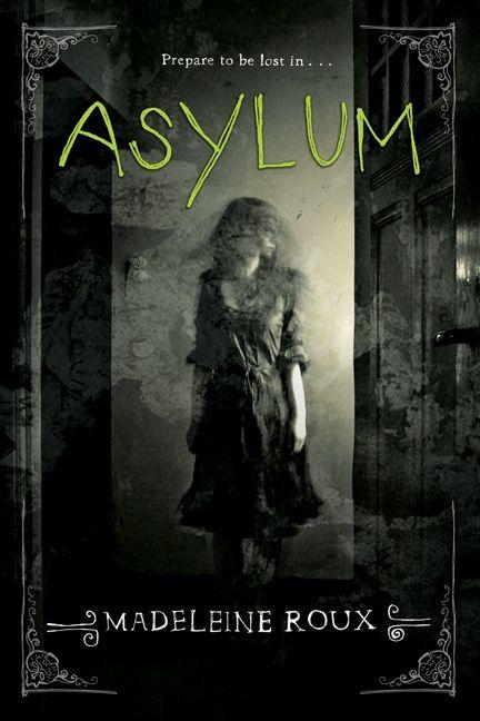 Asylum - Madeleine Roux - Hardcover