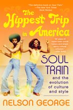 The Hippest Trip in America Paperback  by Nelson George