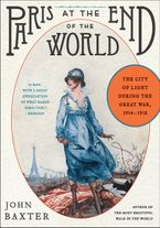 Paris at the End of the World Paperback  by John Baxter