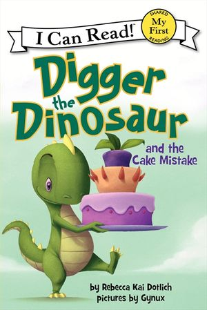 Digger the Dinosaur and the Cake Mistake book image