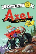 Axel the Truck: Rocky Road Hardcover  by J. D. Riley