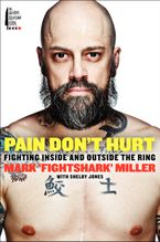 Pain Don't Hurt Hardcover  by Mark Miller
