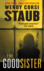 The Good Sister Paperback  by Wendy Corsi Staub
