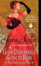A Good Debutante's Guide to Ruin Paperback  by Sophie Jordan