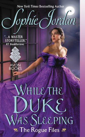 While the Duke Was Sleeping Paperback  by Sophie Jordan