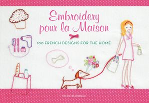 Embroidery pour la Maison: 100 French Designs for the Home