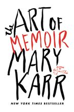 The Art of Memoir Hardcover  by Mary Karr