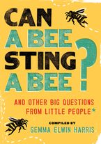 Can a Bee Sting a Bee? Paperback  by Gemma Elwin Harris