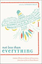 Not Less Than Everything Paperback  by Catherine Wolff