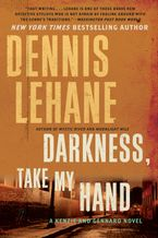 Darkness, Take My Hand Paperback  by Dennis Lehane