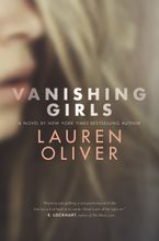 Vanishing Girls Hardcover  by Lauren Oliver