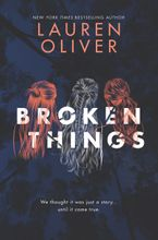Broken Things Hardcover  by Lauren Oliver