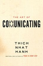 The Art of Communicating Hardcover  by Thich Nhat Hanh