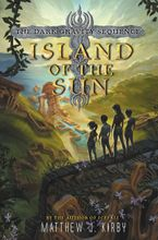 Island of the Sun Hardcover  by Matthew J. Kirby