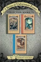 A Series of Unfortunate Events Collection: Books 7-9 eBook  by Lemony Snicket