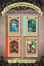 A Series of Unfortunate Events Collection: Books 10-13 eBook  by Lemony Snicket