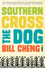 Southern Cross the Dog Hardcover  by Bill Cheng