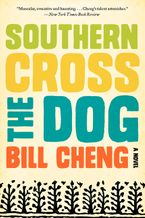 Southern Cross the Dog Paperback  by Bill Cheng