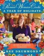 The Pioneer Woman Cooks: A Year of Holidays Hardcover  by Ree Drummond