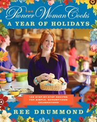 the-pioneer-woman-cooks-a-year-of-holidays
