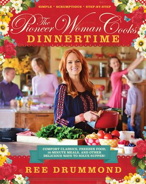 The Pioneer Woman Cooks: Dinnertime book image