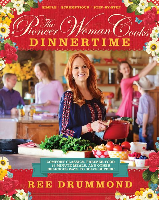 the pioneer woman cooks dinnertime ree drummond hardcover