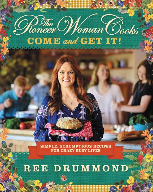 the pioneer woman cooks come and get it ree drummond hardcover