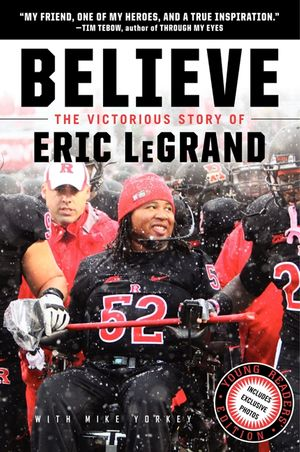 Believe: The Victorious Story of Eric LeGrand Young Readers' Edition book image